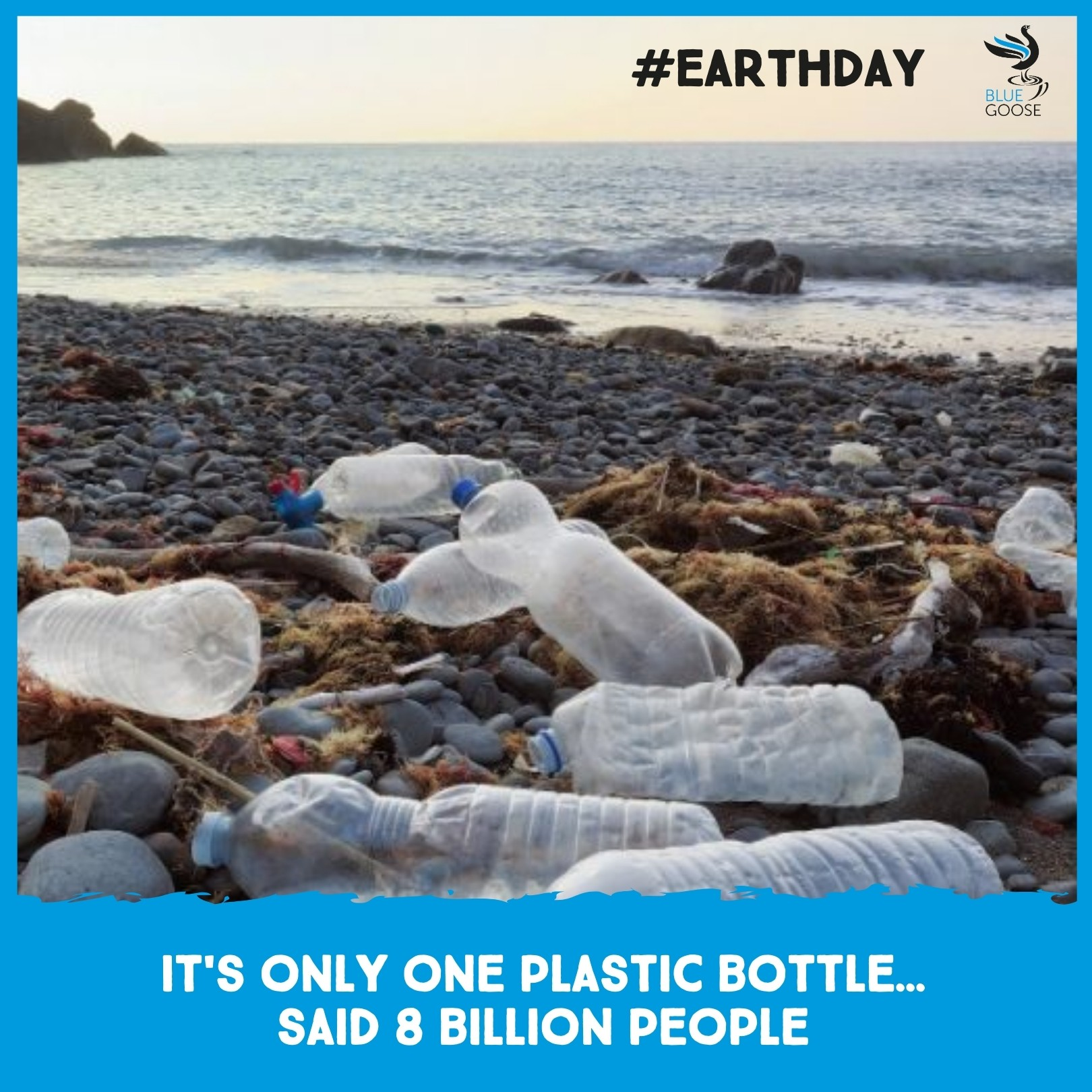 It's only one plastic bottle… said 8 billion people
